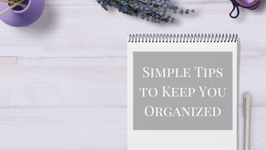 Simple Tips to Keep You Organized
