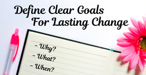 Define Clear Goals For Lasting Change