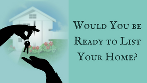 Would You be Ready to List Your Home at a Moment's Notice?