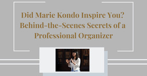 Did Marie Kondo Inspire You To Get Organized? Behind-the-Scenes Secrets of a Professional Organizer