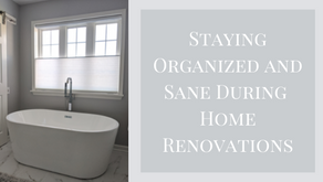 Staying Organized and Sane During   Home Renovations