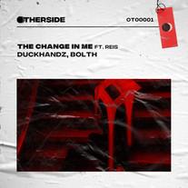 Duckhandz, Bolth - The Change in Me ft. Reis
