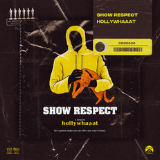 hollywhaaat - show respect