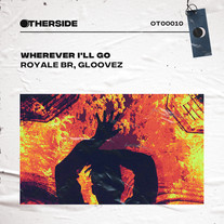 Royale, Gloovez - Wherever I'll Go
