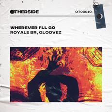 Royale, Gloovez - Wherever I'll Go