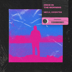 Meca, Vicentini - Once in The Morning