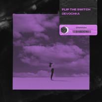 Devochka - Flip The Switch