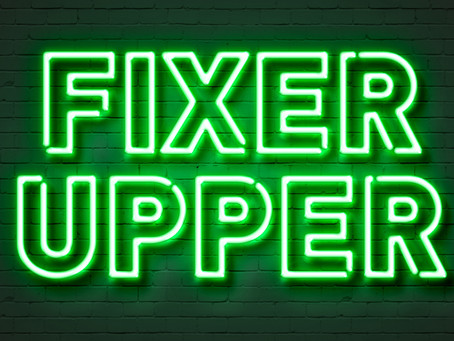 Fixer Upper....is it Really Worth it?