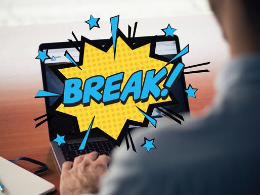 Take Regular Breaks To Avoid Burnout