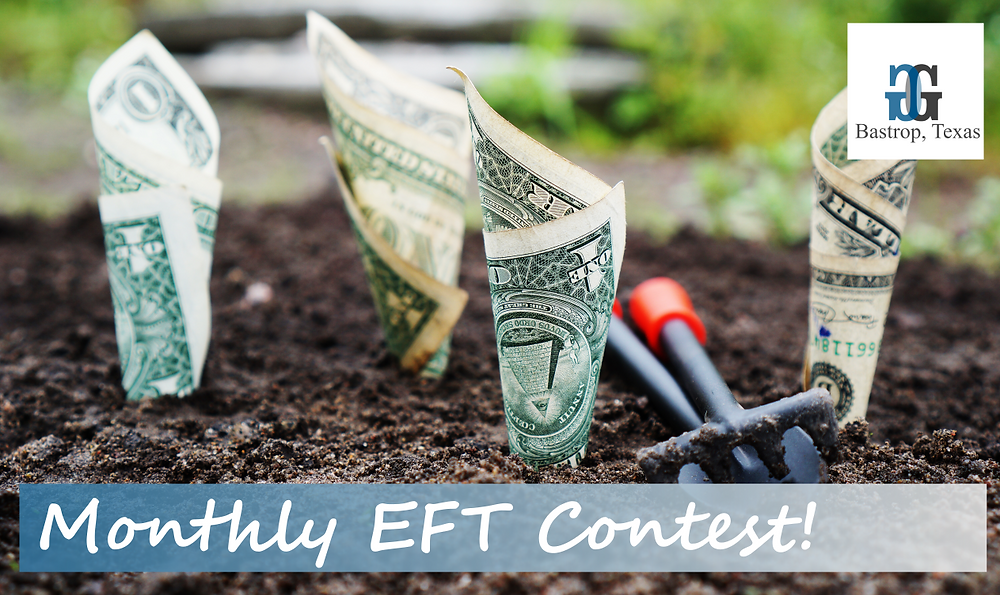 Monthly EFT Contest, Bastrop, Texas