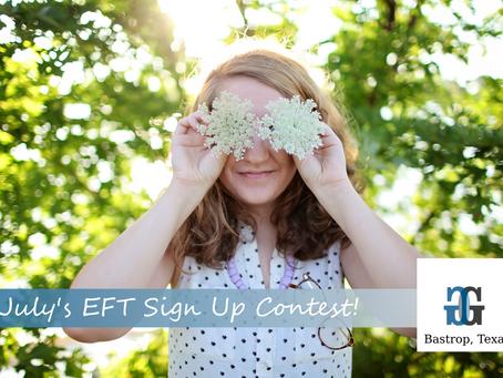 July's EFT Sign Up Contest!