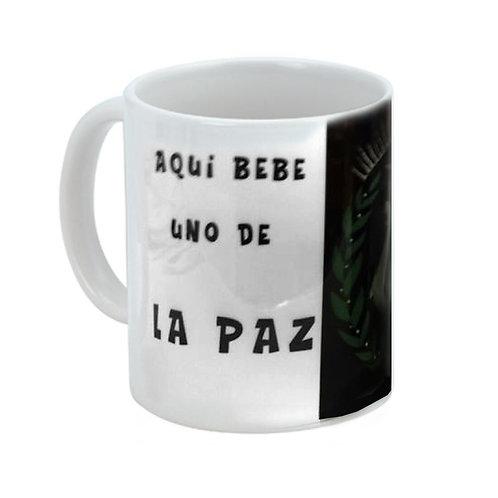 """Taza """"Aquí bebe uno de La Paz"""""""