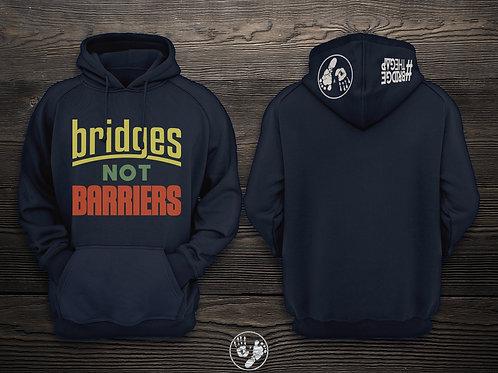 Bridges Not Barriers Hoodie