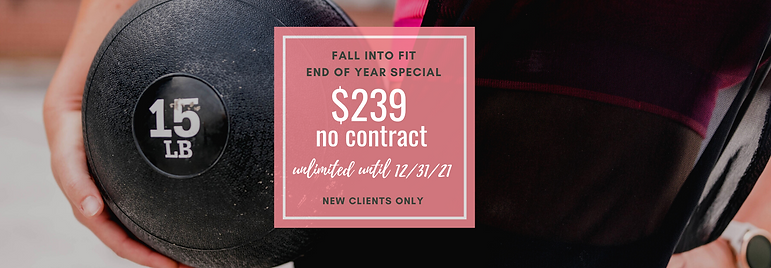 Fall into Fit New Client - EOY Special (no contract) $299.png