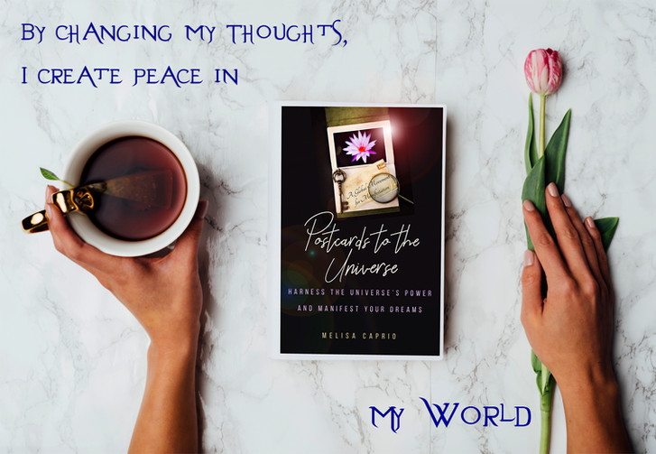 By Changing My Thoughts I Create Peace i