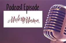 Mole Mama Podcast_edited_edited.png