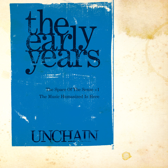 UNCHAIN「the early years」