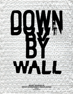 DOWN BY WALL