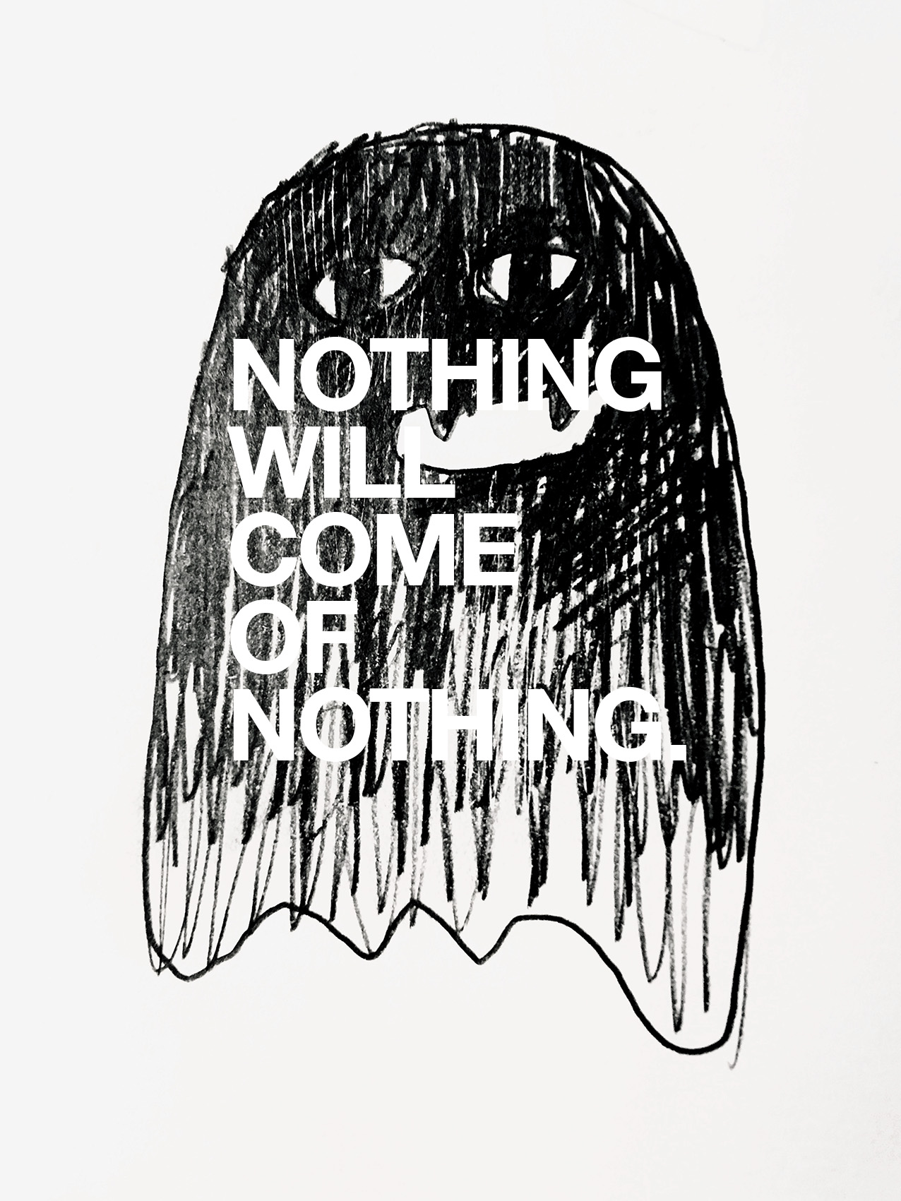 Nothing Will Come
