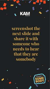 328645837-everybodyissomebody_1080x1920_youaresomebody_interactive.png