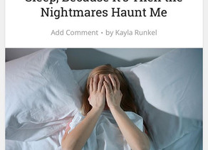 I'm a Mother Who Dreads Sleep, Because It's Then the Nightmares Haunt Me