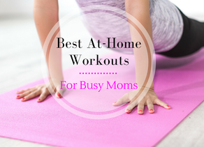 Best At-Home Workouts for Busy Moms