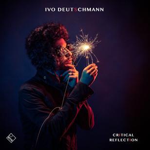 Ivo Deutschmann - Critical Reflection