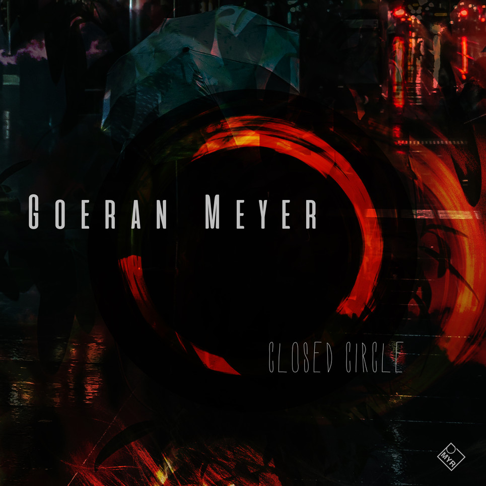 Goeran Meyer - Closed Circle