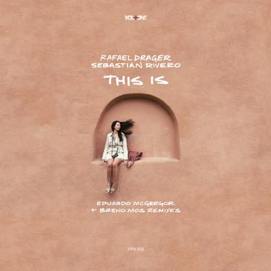 Rafael Drager and Sebastian Rivero - This Is (Remixes by Remixes by Eduardo McGregor + Breno Mos)