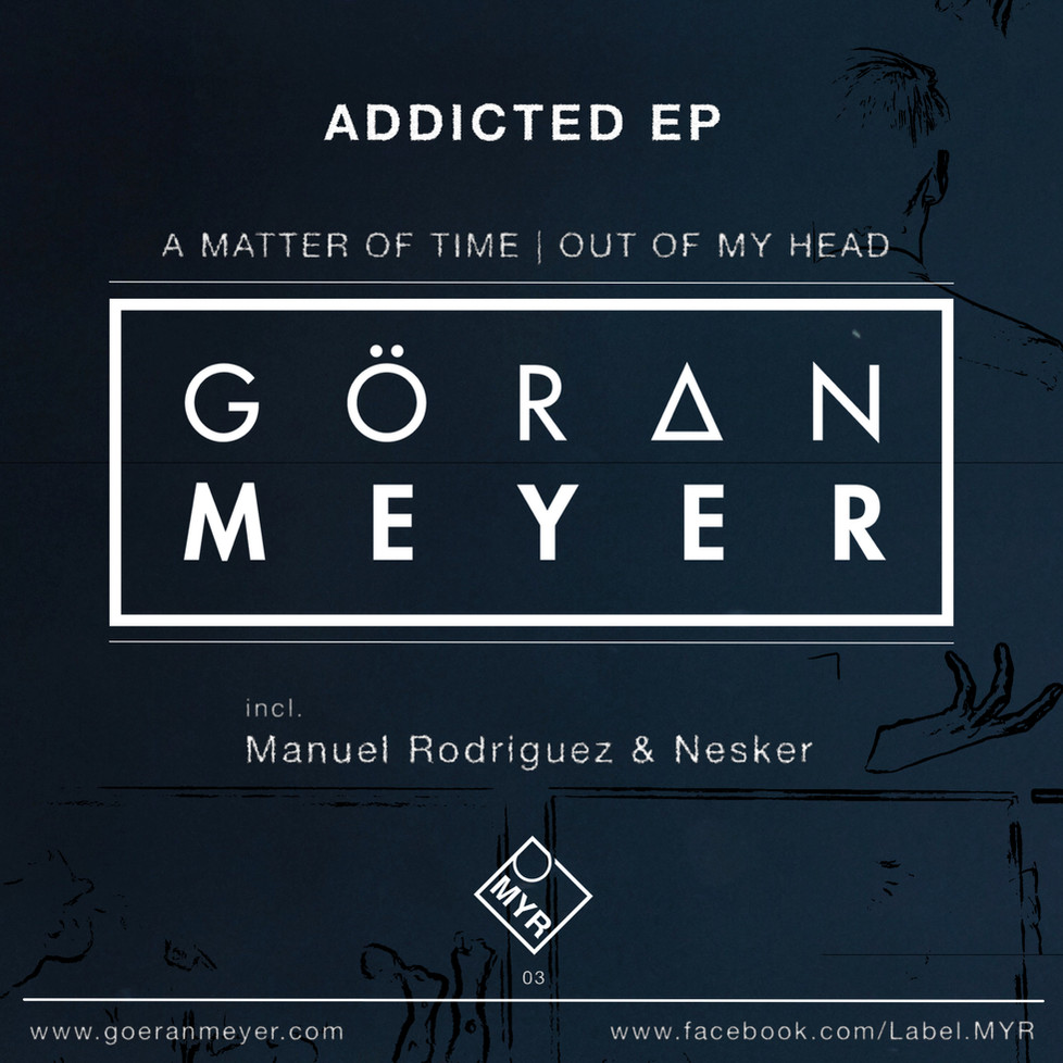 Goeran Meyer - Addicted