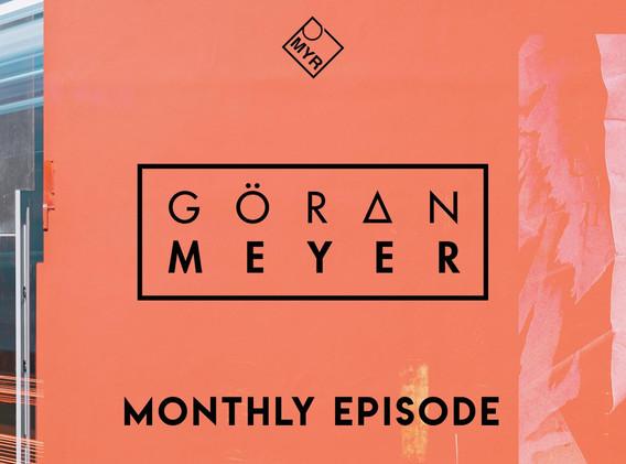Goeran Meyer - Monthly Episode #07.21