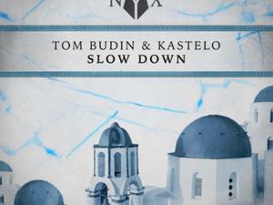 Tom Budin & Kastelo - Slow Down [Myth of NYX]
