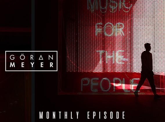 Goeran Meyer - Monthly Episode