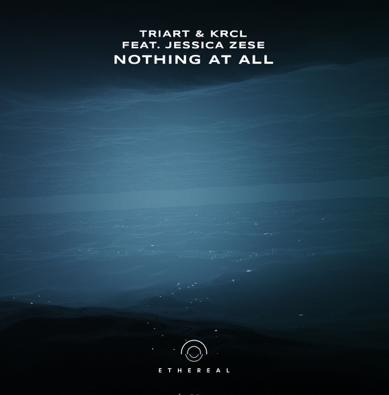 Triart & KRCL - Nothing At All feat. Jessica Zese