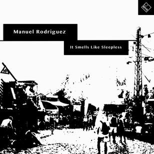 Manuel Rodriguez - It Smells Like Sleepless