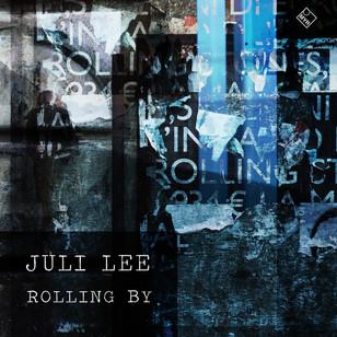 Juli Lee - Rolling By