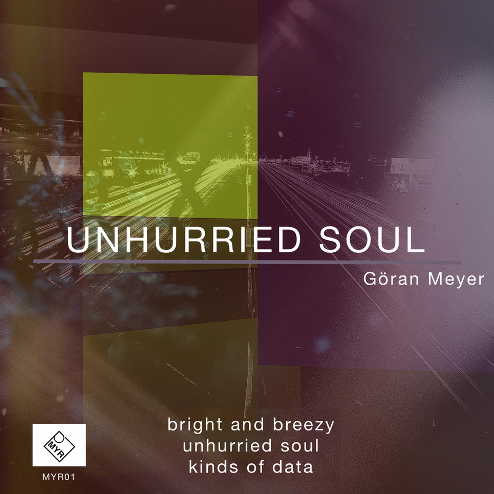 Goeran Meyer - Unhurried Soul