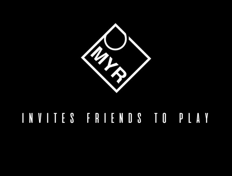 MYR _ invites friends to play