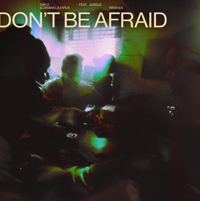 Diplo & Damian Lazarus 'Don't Be Afraid' ft. Jungle Remix EP (inc. Picard Brothers / KAIOS / Blu DeTiger / Torren Foot) [Higher Ground / Because Music]