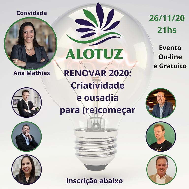 ALOTUZ RENOVAR 2020: Criatividade e Ousadia para (Re)começar