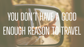 You Don't Have A Good Enough Reason To Travel
