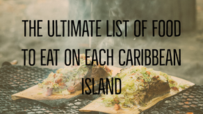 The Ultimate List of Food to Eat in Each Caribbean Island