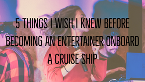 5 Things I Wish I Knew Before Becoming An Entertainer Onboard A Cruise Ship