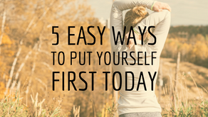 5 Easy Ways to Put Yourself First Today