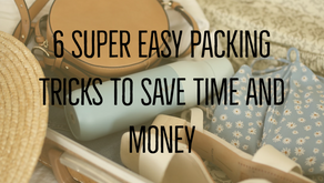 6 Super Easy Packing Tricks to Save Time and Money