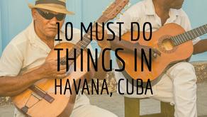 10 Must Do Things in Havana, Cuba