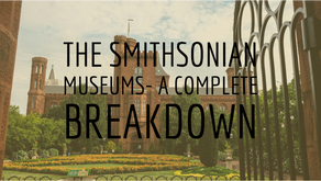 The Smithsonian Museums- A complete break down