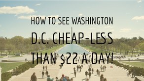 How to see Washington D.C. CHEAP- Less than $22 a day