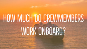 How Much Do Crew Members Work? Do They Have Free time?