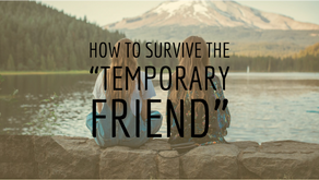"How to Survive the ""Temporary Friend"": 3 steps that help you move on"
